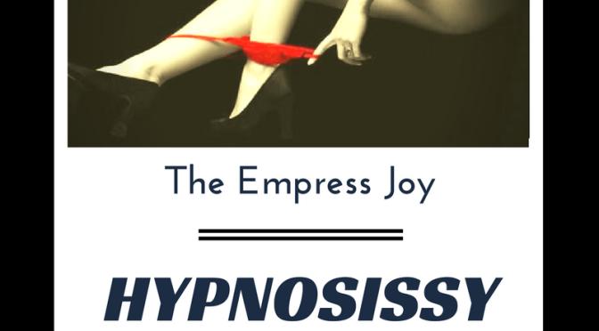 Hypnosissy – FemDom Feminization